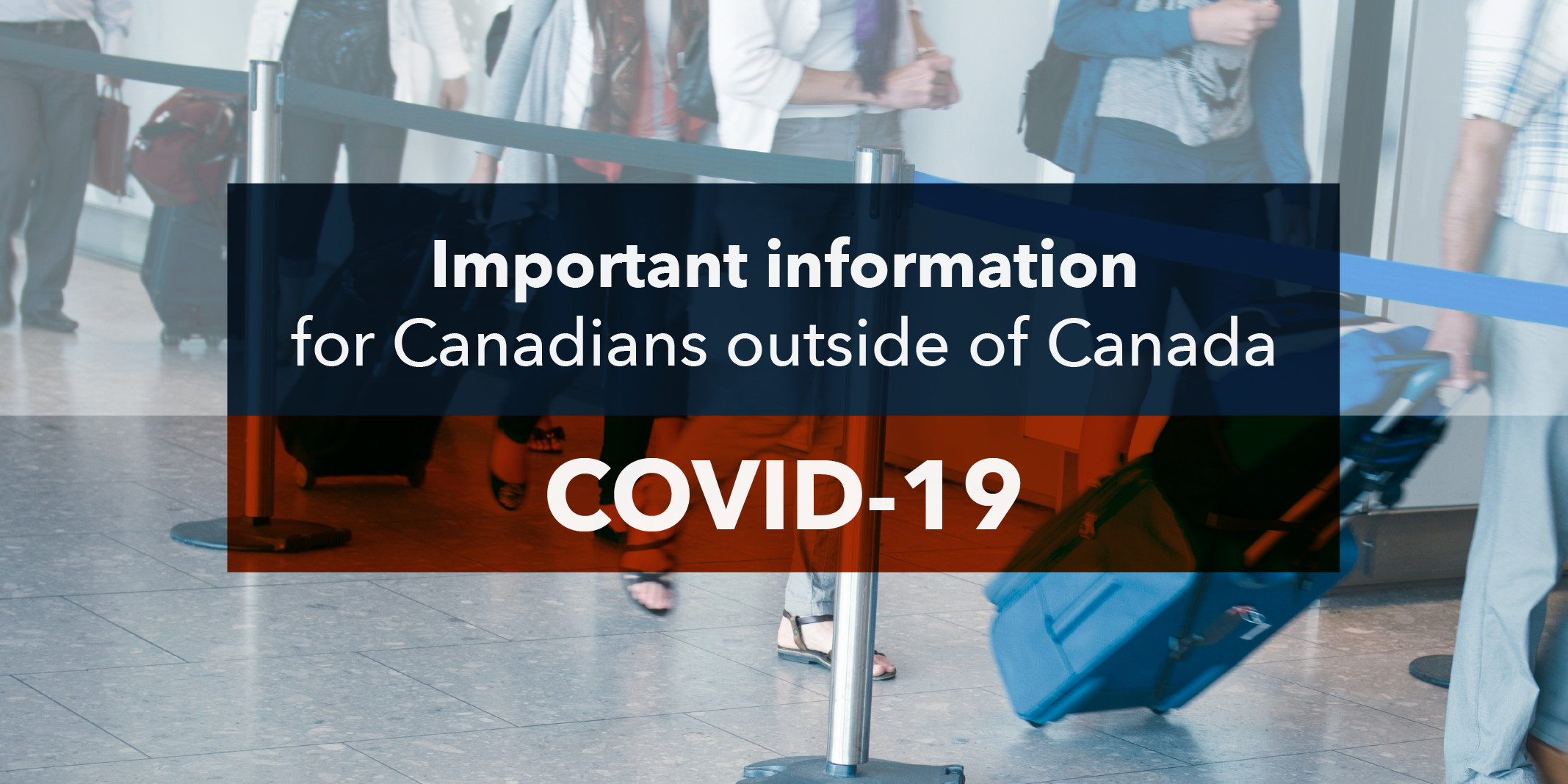 Covid 19 Information For Canadians In The U S Connect2canada